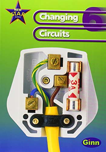 New Star Science Yr6/P7: Changing Circuits Pupil's Book: Changing Circuits Year 6 (STAR SCIENCE NEW EDITION)