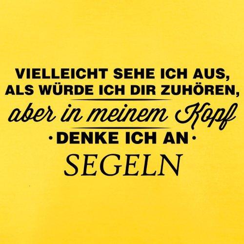Vielleicht sehe ich aus als würde ich dir zuhören aber in meinem Kopf denke ich an Segeln - Herren T-Shirt - 13 Farben Gelb