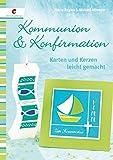 Kommunion & Konfirmation: Karten und Kerzen leicht gemacht