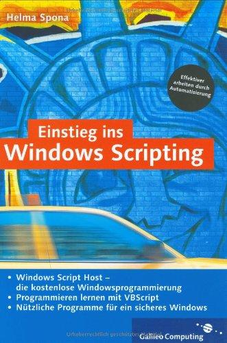Einstieg ins Windows Scripting: Programmieren lernen mit VBScript (Galileo Computing)