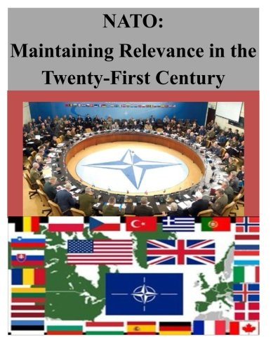 NATO: Maintaining Relevance in the Twenty-First Century