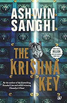 The Krishna Key: Book 3 in the Bharat Series of Historical and Mythological Thrillers by [Sanghi, Ashwin]