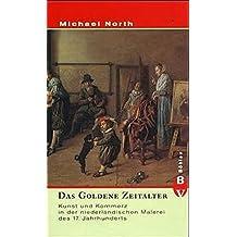 Das Goldene Zeitalter: Kunst und Kommerz in der niederländischen Malerei des 17. Jahrhunderts