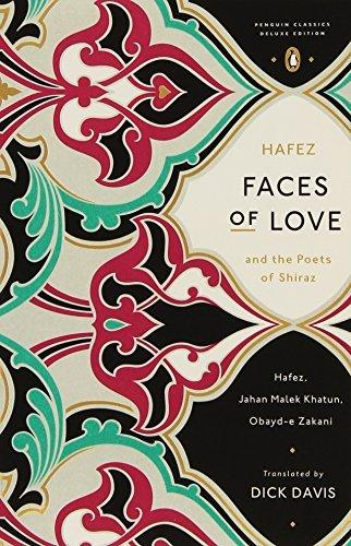 Faces of Love (Penguin Classics Deluxe Editions) by Hafez, ?, Zakani, Obayd-e, Khatun, Jahan Malek (February 6, 2014) Paperback