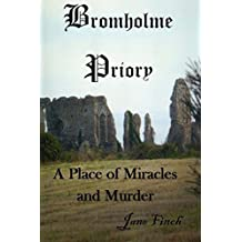 Bromholme Priory : A Place of Miracles and Murder