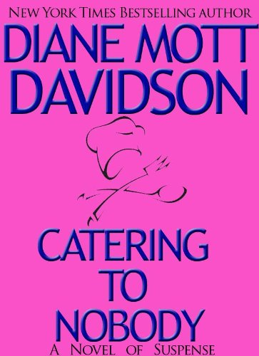 Catering to Nobody (Goldy Schulz Book 1) (English Edition)