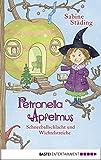 Petronella Apfelmus - Schneeballschlacht und Wichtelstreiche: Band 3