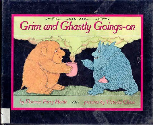 Grim and Ghastly Goings-On by Florence Parry Heide (1992-08-01)