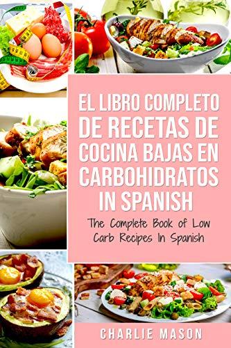 El Libro Completo De Recetas De Cocina Bajas En Carbohidratos In ...