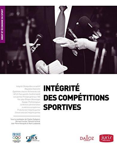 Intégrité des compétitions sportives par Charles Dudognon, Bernard Foucher, Edmond Honorat, Jean-Pierre Karaquillo, Alain Lacabarats