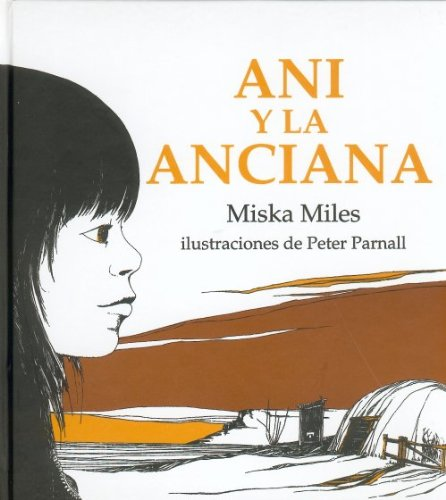 Ani y La Anciana = Annie and the Old One (Especiales de a la Orilla del Viento) por Miska Miles