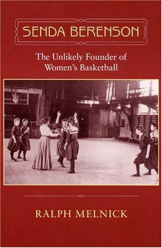 Senda Berenson: The Unlikely Founder of Women's Basketball por Ralph Melnick
