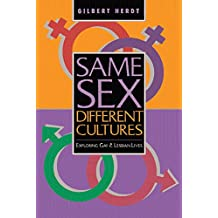 Same Sex, Different Cultures: Exploring Gay And Lesbian Lives