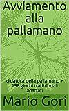 Avviamento alla pallamano: didattica della pallamano + 158 giochi tradizionali adattati (sport Vol. 3)