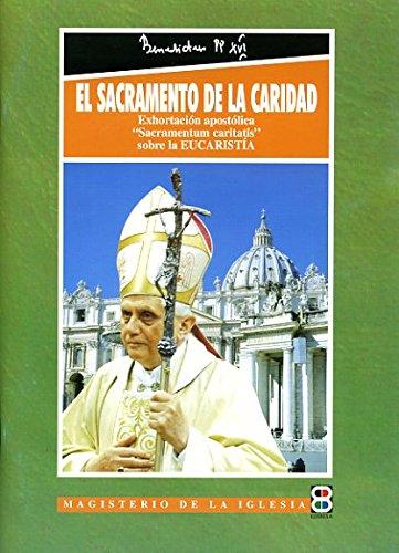 El Sacramento de la Caridad (Magisterio de la Iglesia. Documentos) por Papa Benedicto XVI
