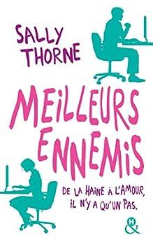 """Meilleurs ennemis : Découvrez la nouvelle comédie romantique de Sally Thorne """"À moi... ou presque !"""" (&H) par [Thorne, Sally]"""
