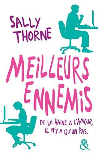 Meilleurs ennemis : Une comédie romantique hilarante (&H) par Sally Thorne