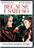 Because I Said So (Widescreen Edition) by Diane Keaton