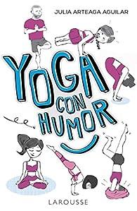 Yoga con humor par  Julia Arteaga Aguilar
