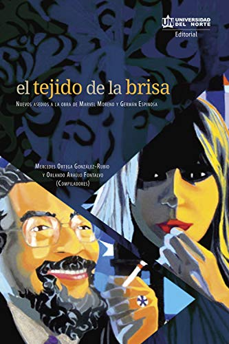 El tejido de la brisa: Nuevos asedios a la obra de Marvel Moreno y Germán Espinosa por Mercedes Ortega Gonzáles Rubio