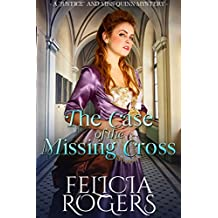 """The Case of the Missing Cross (A """"Justice"""" and Miss Quinn Mystery Book 1)"""