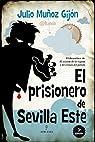 El prisionero de Sevilla Este par Muñoz Gijón