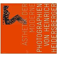 Ästhetik der Moderne: Photographien von Heinrich Heidersberger
