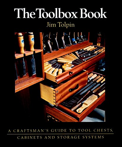 The Toolbox Book: A Craftsman's Guide to Tool Chests, Cabinets and Storage Systems (Box Storage System)