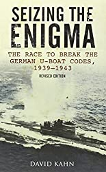 Seizing the Enigma: The Race to Break the German U-Boat Codes, 1933-1945 by David Kahn (2012-02-16)