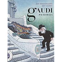 Ein spaziergang mit herrn Gaudí (Arte y Creatividad)