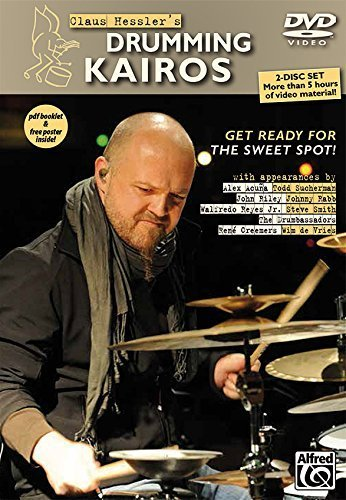 Claus Hessler's Drumming Kairos (English/German Language Edition): Get Ready for the Sweet Spot! (2 DVDs, PDF Booklet & Poster) by Claus Hessler (2013-08-01) -