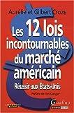 Les 12 lois incontournables du marché américain - Réussir aux Etats-Unis