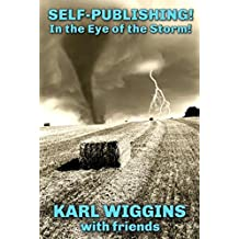 Self-Publishing! In the Eye of the Storm!
