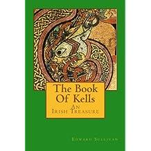 The Book Of Kells: ~An Irish Treasure~