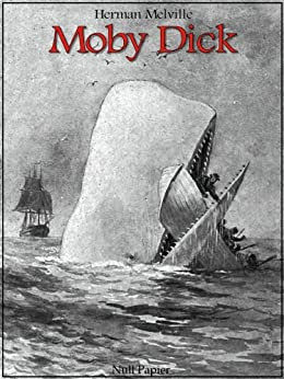 Moby Dick: Vollständig überarbeitete und kommentierte Fassung (Klassiker bei Null Papier) von [Melville, Herman]
