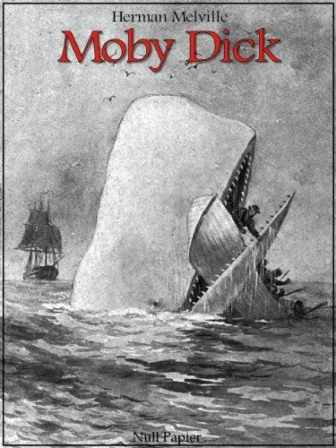 Moby Dick: Vollständig überarbeitete und kommentierte Fassung (Klassiker bei Null Papier)