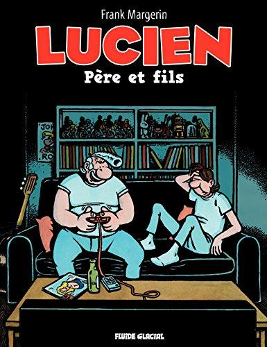 Lucien (Tome 10) - Père et fils par Frank Margerin