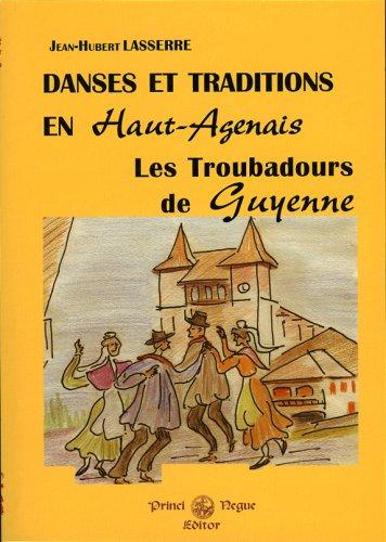 Danses et Traditions en Haut Agenais ; les Troubadours de Guyenne par Jean-Hubert Lasserre