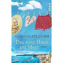 Das rosa Haus am Meer: Roman
