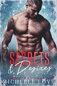 Secrets & Desires: A Christmas Romance (Season of Desire Book 1) by [Love, Michelle]