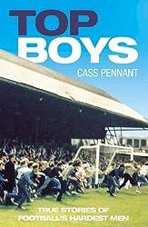 Top Boys: True Stories of Football's Hardest Men by Cass Pennant (2006-10-01)