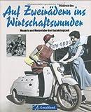 Auf Zweirädern ins Wirtschaftswunder: Mopeds und Motorräder der Nachkriegszeit