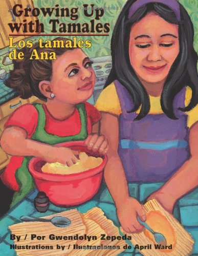 Growing Up with Tamales/Los Tamales de Ana por Gwendolyn Zepeda