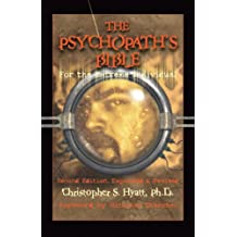 The Psychopath's Bible: For the Extreme Individual (English Edition)