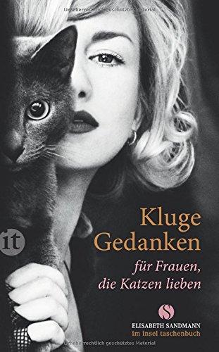 Kluge Gedanken für Frauen, die Katzen lieben (insel taschenbuch)