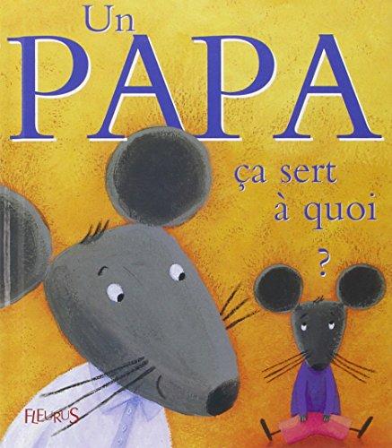 Un papa : Ça sert à quoi ? par Sophie Belier
