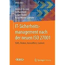 IT-Sicherheitsmanagement nach der neuen ISO 27001: ISMS, Risiken, Kennziffern, Controls (Edition <kes>)