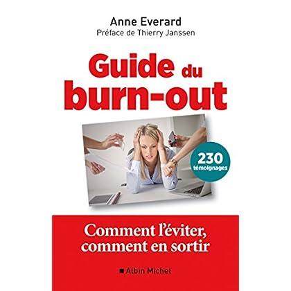 Guide du burn-out : Comment l'éviter comment en sortir