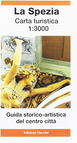 La Spezia carta turistica 1:3.000. Guida storico-artistica del centro città por Diego Savani