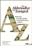 Vom Abbrändler zum Zentgraf: Wörterbuch zur Landesgeschichte und Heimatforschung in Bayern -